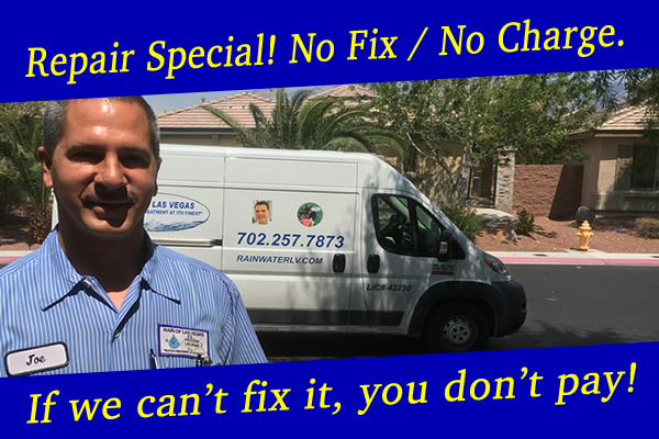 repair special no fix no charge Rain of Las Vegas